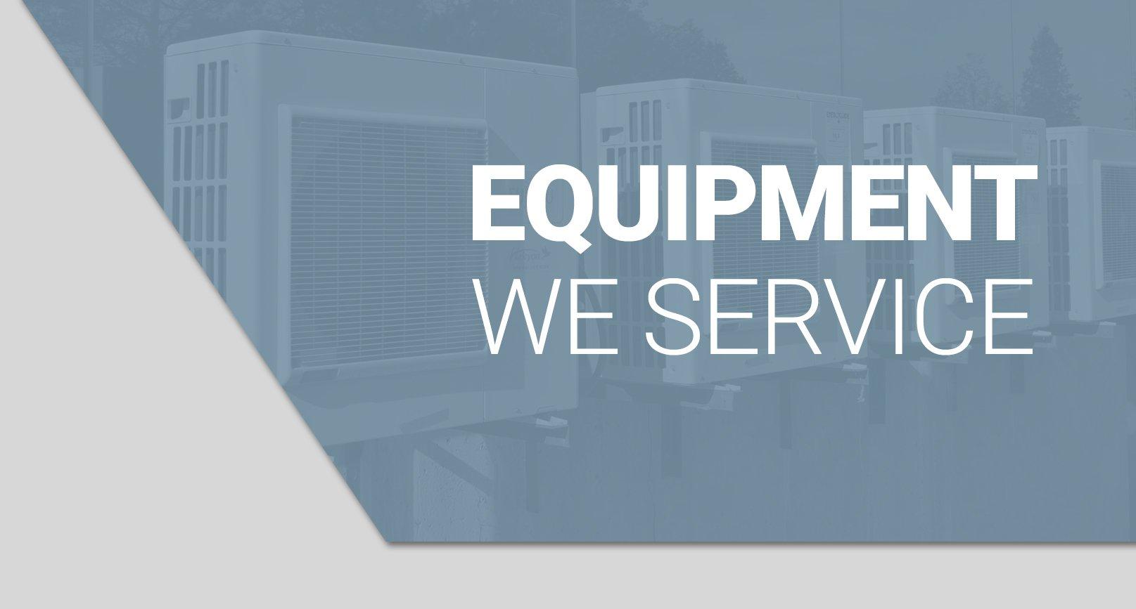 Equipment we service